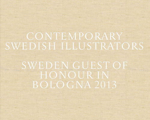 contemporary-swedish-illustrators-sweden-guest-of-honour-in-bologna-2013